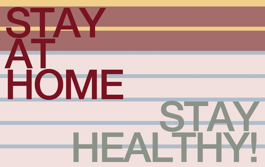 Stay at home, stay healthy!